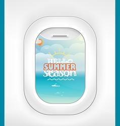 Aircraft window Summer season vacation Vacation v vector image