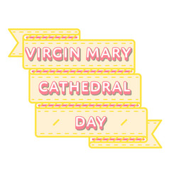 Virgin mary cathedral day greeting emblem vector