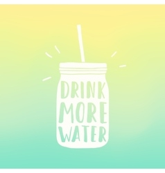 Drink more water poster mason jar silhouette and vector