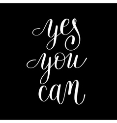 Yes you can handwritten lettering positive vector