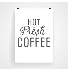 slogan poster hot coffee vector image