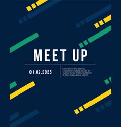 Cool colorful background meet up design card vector