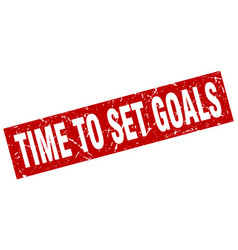 square grunge red time to set goals stamp vector image vector image