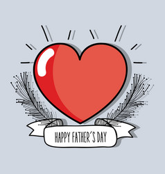 Heart with branch and ribbon to father day vector