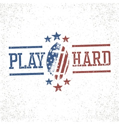 Play Hard American Football Stamp vector image vector image