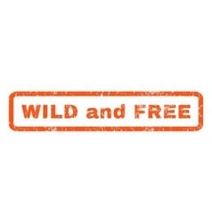Wild and free rubber stamp vector