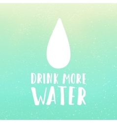 Drink more water motivational poster hand drawn vector