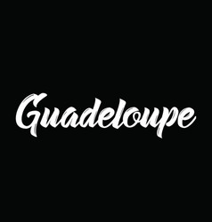 Guadeloupe text design calligraphy vector
