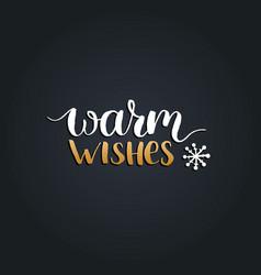 warm wishes design on black background vector image
