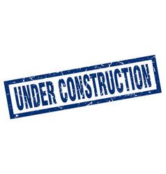 Square grunge blue under construction stamp vector