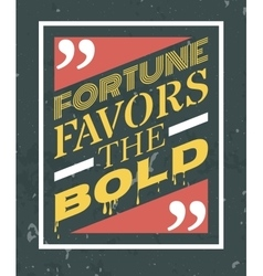Fortune favors the bold lettering vector