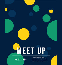 Cool colorful background bubble style meet up card vector