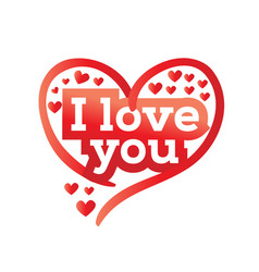 I love you with hearts vector