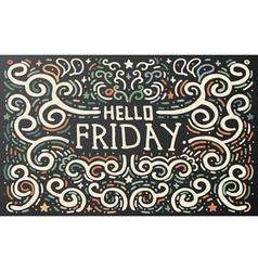 Hello friday hand drawn vintage print vector