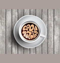 Coffee cup with time lettering about good vector