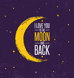I love you to the moon and back whimsical vector