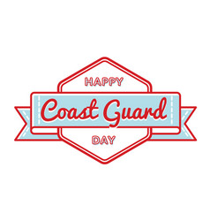 Happy coast guard day greeting emblem vector