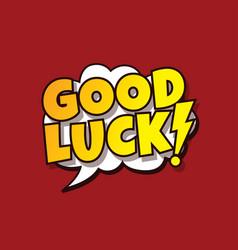 Good luck greeting cartoon vector