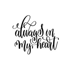 Always in my heart hand lettering romantic quote vector