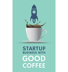 Coffee poster stratup business with good coffee vector image vector image