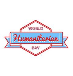 World humanitarian day greeting emblem vector