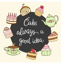 Cake always a good idea hand lettering and sweet vector