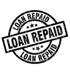 Loan repaid round grunge black stamp vector
