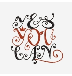 Yes you can inspiration quotation lettering vector