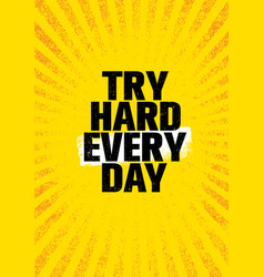 Try hard every day inspiring creative motivation vector