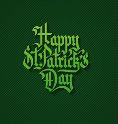 Happy stpatrick day gothik calligraphy lettering vector