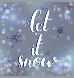 calligraphy let it snow poster or card vector image
