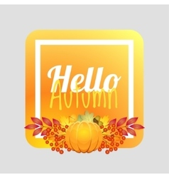 Hello autumn Autumn card autumn background vector image