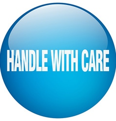 Handle with care blue round gel isolated push vector