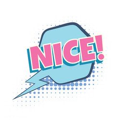 nice comic word vector image vector image