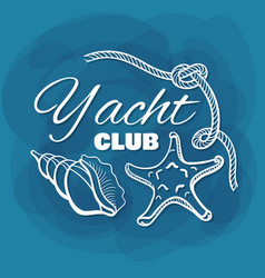 white lettering yacht club seashells vector image vector image