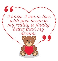 Inspirational love quote i know i am in love with vector