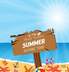Wooden plaque with vacation to summer nature tour vector