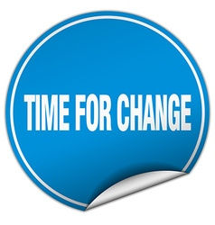 Time for change round blue sticker isolated on vector