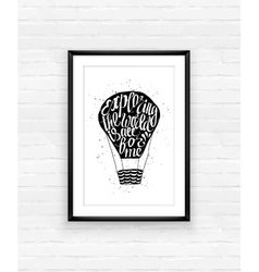 Motivational travel poster with air baloon vector image vector image