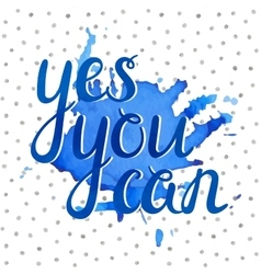 Handwritten yes you can inscription vector