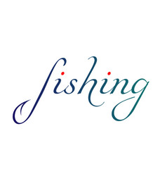 inscription fishing vector image