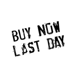 buy now last day rubber stamp vector image vector image