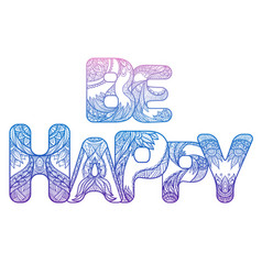 doodle inscription be happy with zen pattern vector image vector image