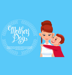 Happy mother day son embracing mom spring vector