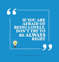 Inspirational motivational quote if you are afraid vector