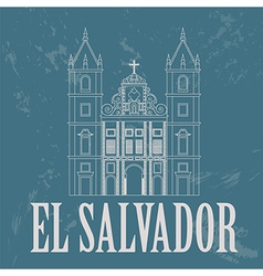 El salvador landmarks san francisco church retro vector
