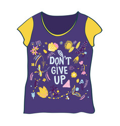T-shirt design with dont give up motivation and vector