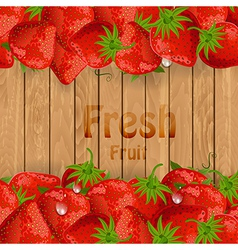 Fresh strawberries on a wooden texture for your vector image