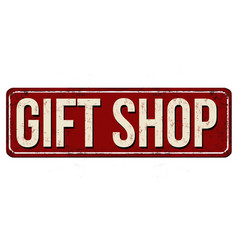 gift shop vintage rusty metal sign vector image vector image