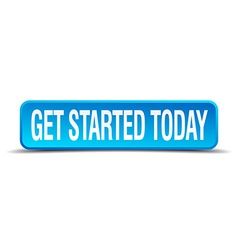 Get started today blue 3d realistic square vector